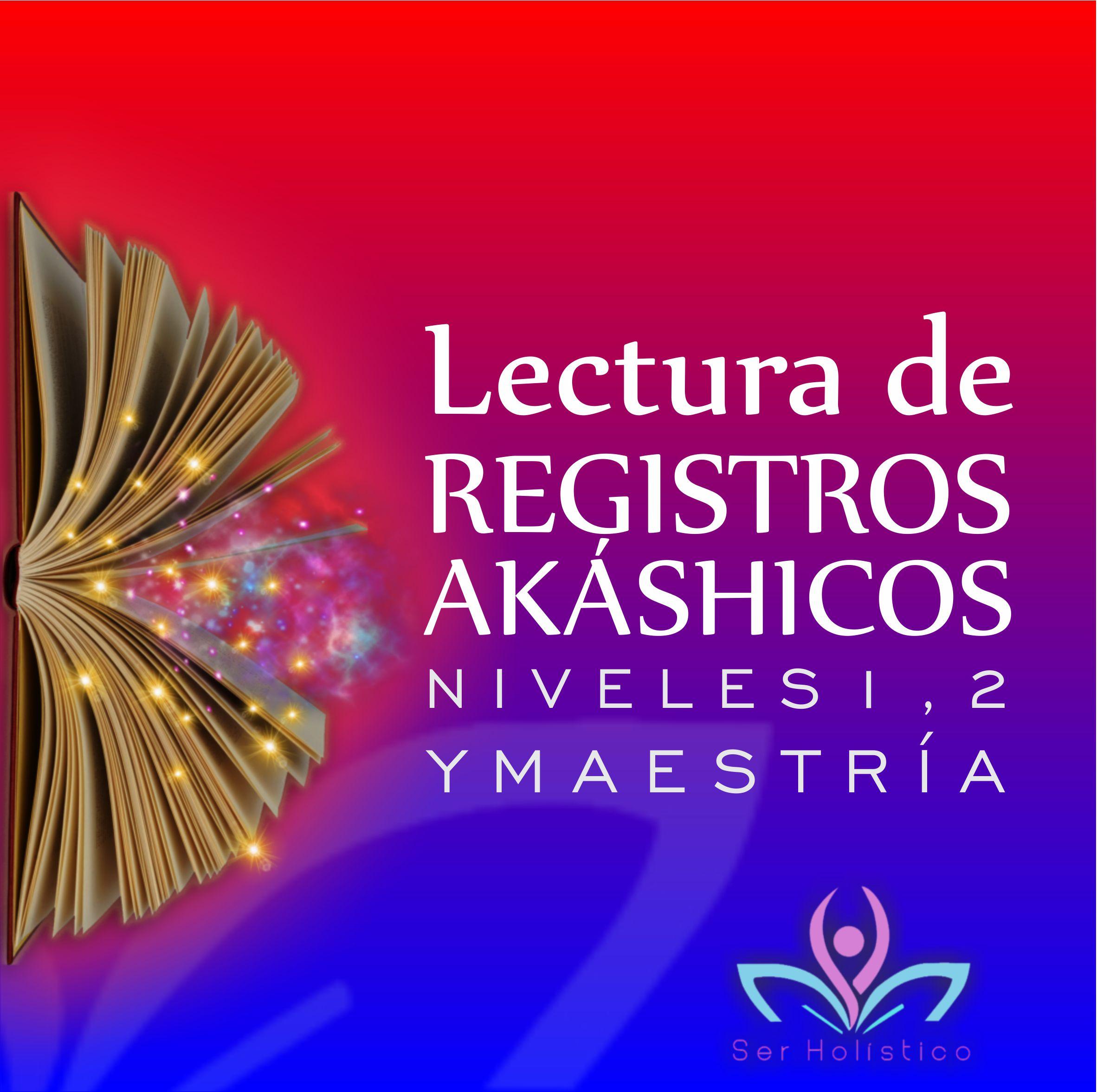 Formación Lectura De Registros Akáshicos Niveles 1 2 Y Maestría Ser Holistico